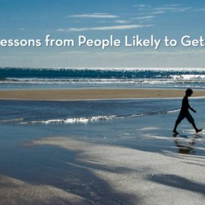 5 Life Lessons From People Likely to Get Cancer