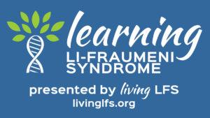 Learning Li-Fraumeni Syndrome Podcast
